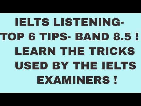 IELTS Listening- Top 6 tips- band 8.5- Learn the tricks used by the examiners