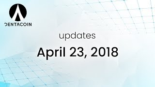 Dentacoin Video Updates (April 23, 2018): There will be no token sale in 2018!