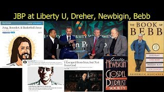 Jordan Peterson at Liberty U, Rod Dreher, Lesslie Newbigin, and Leo Bebb