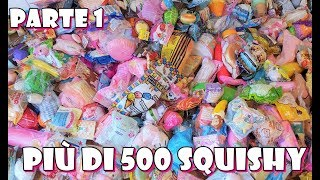 SQUISHY COLLECTION! Più di 400 SQUISHY - Parte 1
