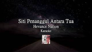 Download lagu Siti Penanggul antara Tua (Karaoke) HevanceNation
