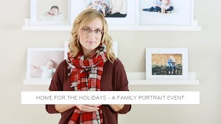 Home for the Holidays - A Christmas Portrait Event
