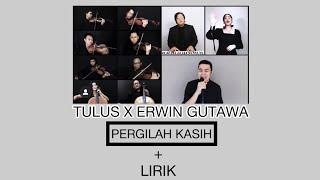 TULUS X ERWIN GUTAWA || PERGILAH KASIH + LIRIK