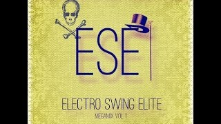 Electro Swing Elite Mix Vol.1 - Phos Toni, Justin Fidèle, Tony Maroni, The Carlson Two, Incontrol