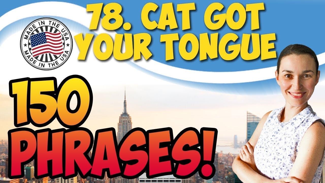#78 Cat got your tongue ???? 150 английских фраз и идиом   OK English