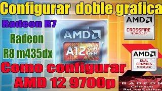 Configurar Amd A12 9700P |  Radeon R7 y R8 | Radeon Crimson Relive Para juegos