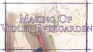 Making Of Violet Evergarden | A Production History