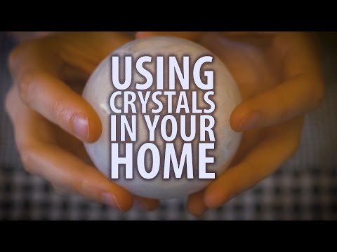 USING CRYSTALS IN YOUR HOME