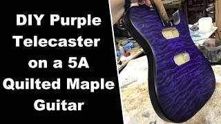 DIY Purple Stain on Quilted Maple Guitar Body