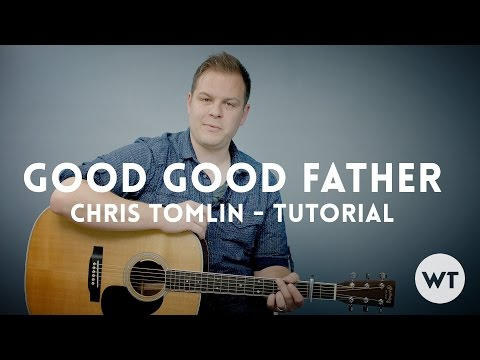 Good Good Father - Chris Tomlin (Housefires) - Tutorial