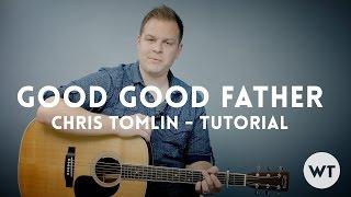 Good Good Father - Chris Tomlin (Housefires) - Tutorial