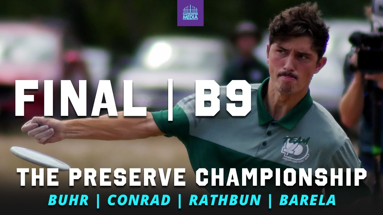 2021 The Preserve Championship | FINAL B9 | Buhr, Conrad, Rathbun, Barela | GATEKEEPER MEDIA