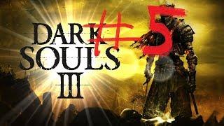 [Dark Souls 3 прохождение][#5] Дебри унижений ►Лес мучений и Знаток кристальных чар