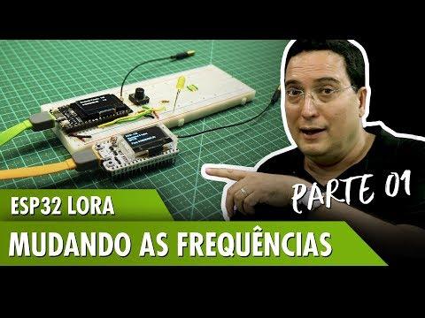 ESP32 Lora – Mudando as frequências