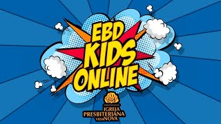 EBD KIDS ONLINE IGREJA PRESBITERIANA VIDA NOVA