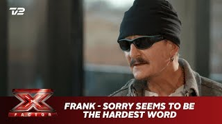 Frank synger 'Sorry Seems To Be The Hardest Word' - Elton John (Bootcamp) | X Factor 2019 | TV 2