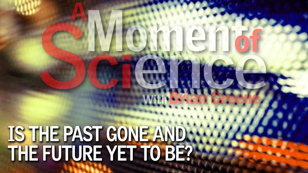 Is the past gone and the future yet to be?