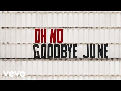 Goodbye June - Oh No (Audio)