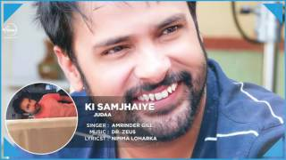 Gambar cover Ki Samjhaiye (Full Audio Song) | Amrinder Gill | Dr. Zeus | Speed Records