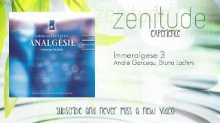 André Garceau, Bruno Lachini - Immeralgese 3 - ZenitudeExperience