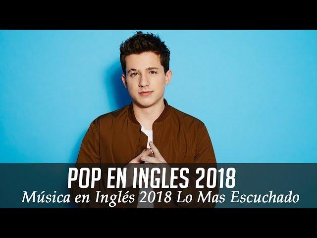 Música en Inglés 2018 ♫ Las Mejores Canciones Pop en Inglés ♫ Mix Pop En Ingles 2018