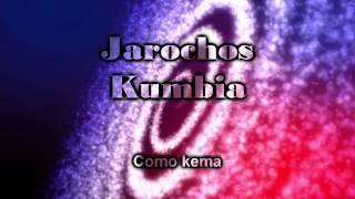 Jarochos Kumbia - Como kema