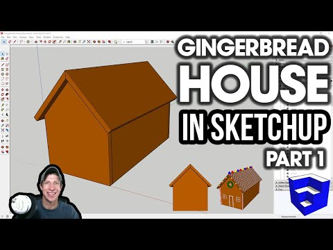 Modeling A Gingerbread House In SketchUp - Part 1 - Building Your House