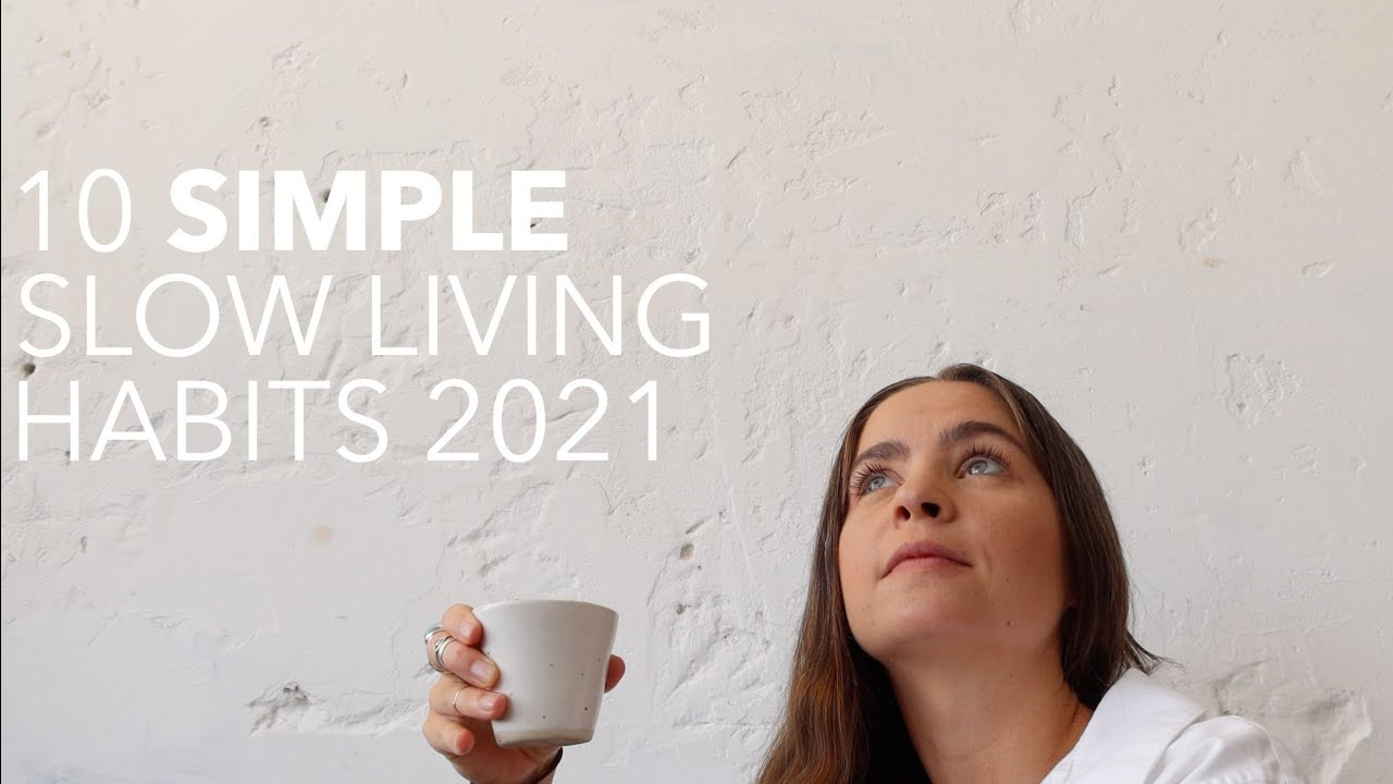 10 MINIMALIST HABITS in 2021| simple + slow living