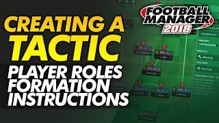 Creating A Tactic Guide: FM18 Player Roles, Formation, Team Instructions   Football Manager 2018
