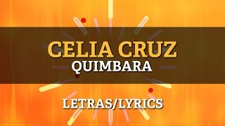 Celia Cruz - Quimbara (Lyrics/Letras)