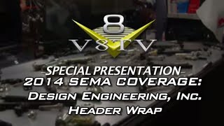 DEI Header Wrap How-To at SEMA 2014 V8TV Video