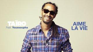 Tairo feat Youssoupha -  Aime la vie
