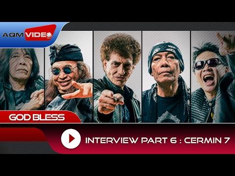 Interview part 6 God Bless : Cermin 7