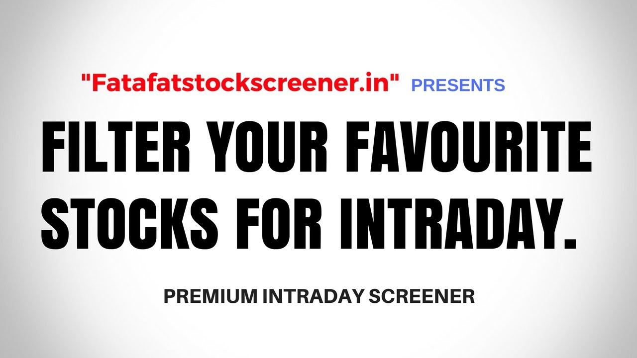 Free Intraday Screener : The FataFat Stock Screener ©