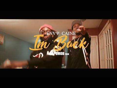 Envy Caine - Im Back (Dir. By Kapomob Films)