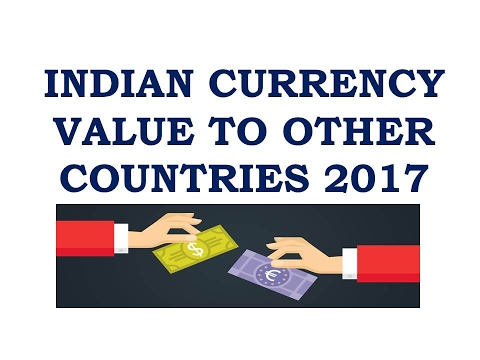 INDIAN CURRENCY VALUE TO OTHER COUNTRIES 2017 - YouTube