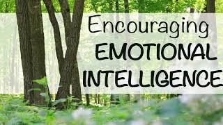 Forest Schooled Podcast - Encouraging Emotional Intelligence