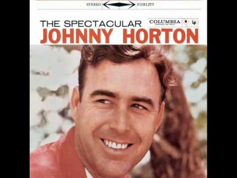 Johnny Horton  ~  All grown up