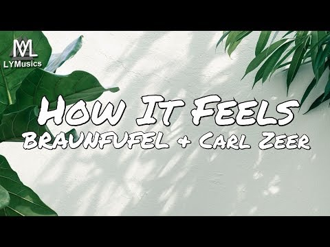 BRAUNFUFEL & Carl Zeer - How It Feels (Lyrics)