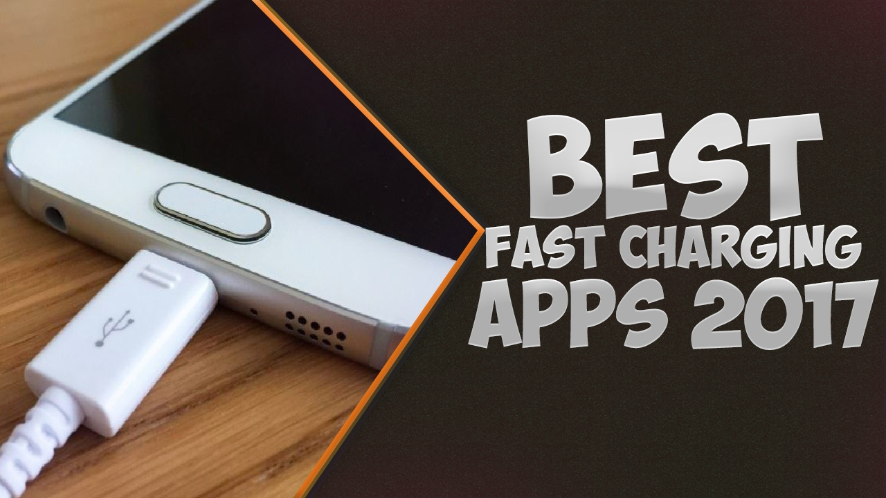 Best Fast Charging Apps For Android (July 2017)