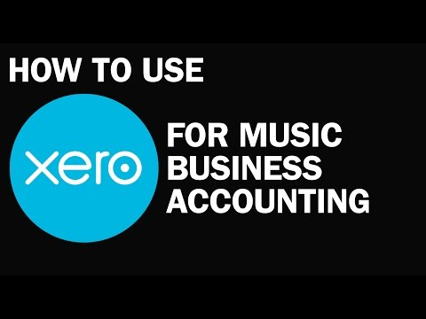 Music Accounting Tutorial: Xero Accounting for Musicians