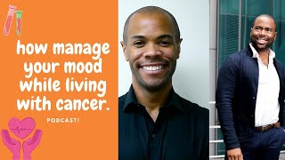 How manage your mood while living with cancer