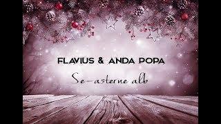 Flavius si Anda Popa - Se asterne alb (Official Lyric Video) colind