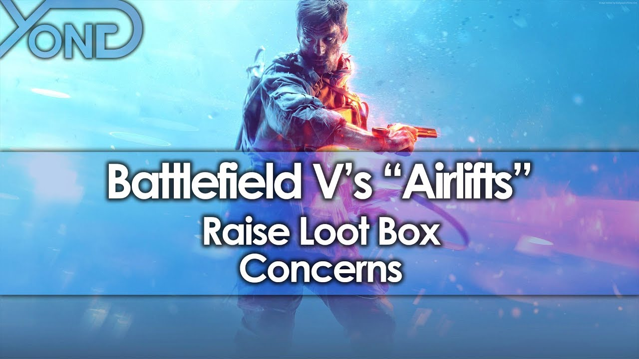 """Battlefield V's """"Airlifts"""" Raise Loot Box Concerns"""