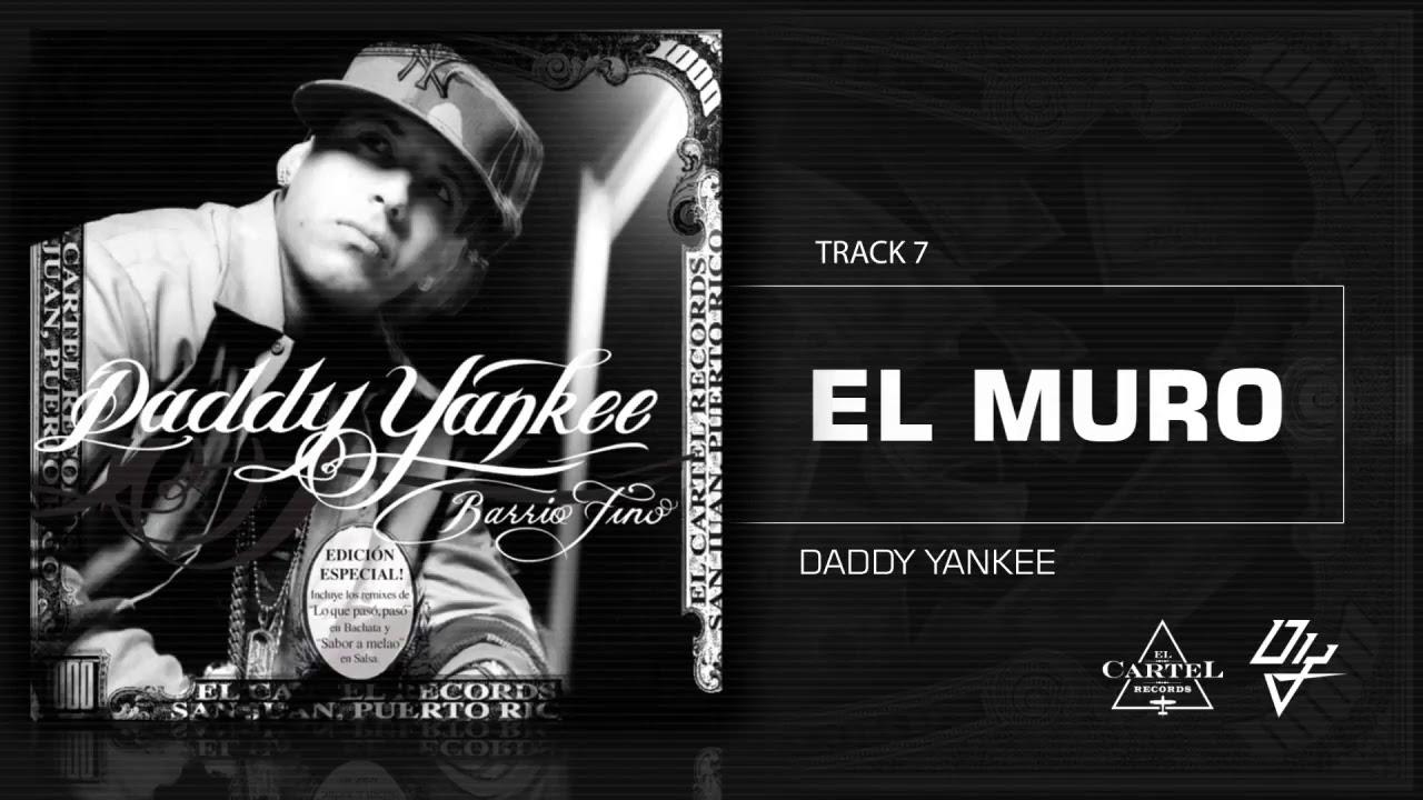 Download 07  El Muro   Barrio Fino Bonus Track Version Daddy Yankee