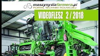 Maszyny rolnicze – co nowego? VIDEOFLESZ 2/2018 portalu maszynydlafarmera.pl