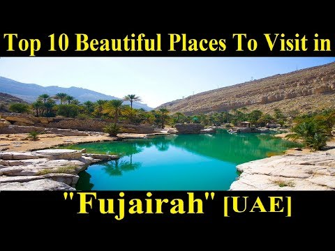 Top 10 Places to visit in Fujairah [UAE] - A Tour Through Images - Fujairah [UAE]