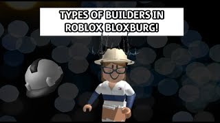 TYPES OF BUILDERS IN BLOXBURG + info about the giveaway! | Roblox Bloxburg