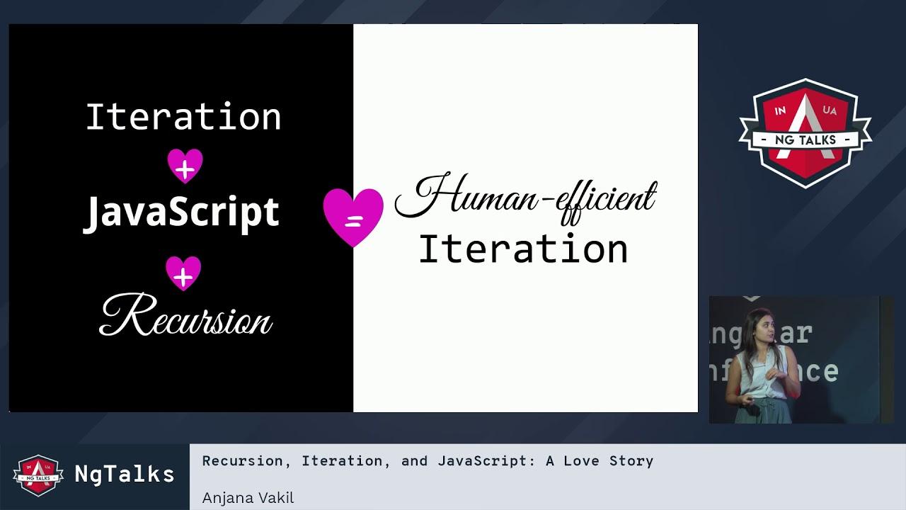 Anjana Vakil - Recursion, Iteration, and JavaScript: A Love Story