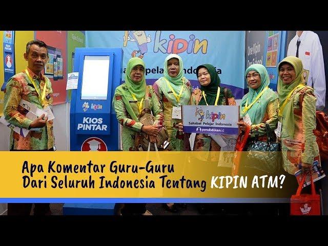 Apa Komentar Guru-Guru Dari Seluruh Indonesia Tentang KIPIN ATM?